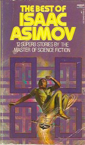 The Best of Isaac Asimov by Isaac Asimov