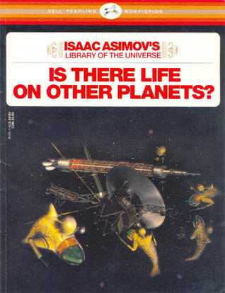 Is There Life on Other Planets? (Isaac Asimov's Library of th... by Isaac Asimov