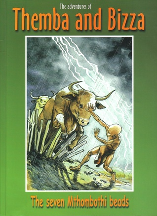 The seven Mthombothi beads (The adventures of Themba and Bizza, book 1)
