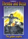 The golden sceptre (The adventures of Themba and Bizza, book 4)