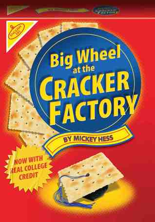 Big Wheel at the Cracker Factory by Mickey Hess