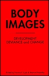 Body Images: Development, Deviance, and Change