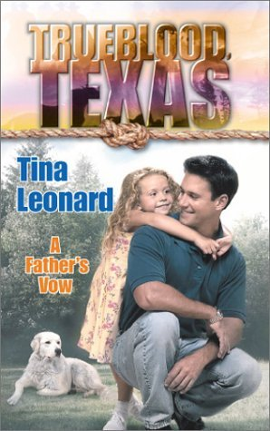 A Father's Vow (Trueblood Texas)