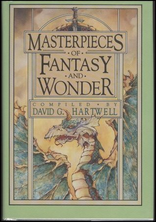 Masterpieces of Fantasy and Wonder by David G. Hartwell
