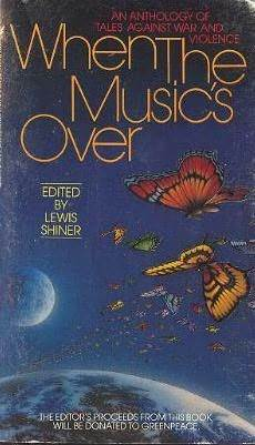 When the Music's Over by Lewis Shiner