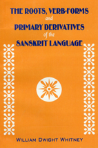 The Roots, Verb-Forms and Primary Derivatives of the Sanskrit... by William Dwight Whitney