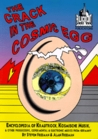 A Crack in the Cosmic Egg