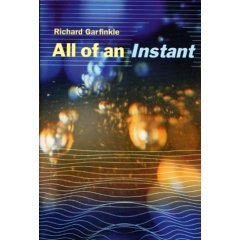 All of an Instant by Richard Garfinkle