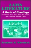 Latin Literature: A Book of Readings from Cicero, Livy, Ovid, Pliny, the Vulgate, Bede, Caedmon, Medieval Poetry