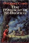 The Miracle at St. Bruno's by Philippa Carr