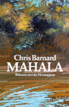 Mahala by Chris  Barnard