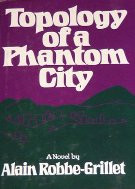 Topology of a Phantom City by Alain Robbe-Grillet