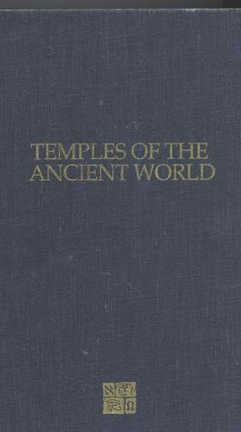 Temples of the Ancient World by Foundation for Ancient Rese...