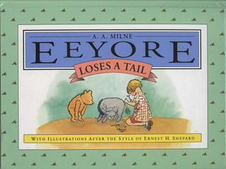 Eeyore Loses A Tail by A.A. Milne