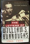 The Letters Of William S. Burroughs: 1945 1959