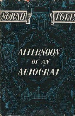 Afternoon of  an Autocrat by Norah Lofts