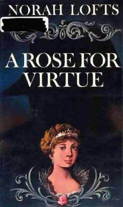 A Rose for Virtue by Norah Lofts