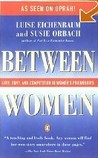 Between Women: Love, Envy and Competition in Women's Friendships