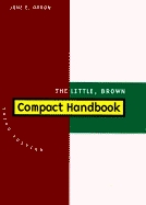 The Little, Brown Compact Handbook by Jane E. Aaron