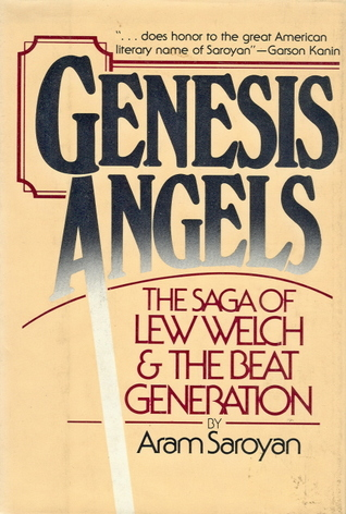 Genesis Angels: The Saga of Lew Welch and the Beat Generation