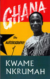Ghana by Kwame Nkrumah