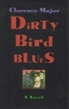 Dirty Bird Blues
