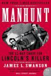Manhunt: The 12 Day Chase for Lincoln's Killer