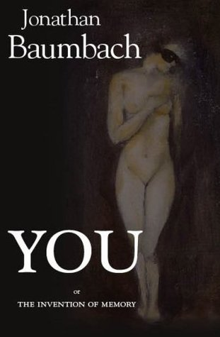 You by Jonathan Baumbach