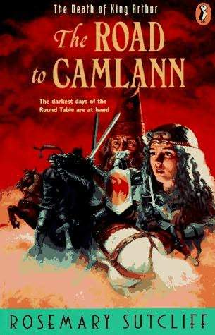 The Road to Camlann. The Death of King Arthur