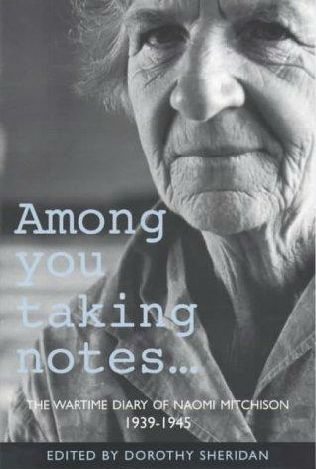 Among You Taking Notes:  The Wartime Diary Of Naomi Mitchison 1939 1945