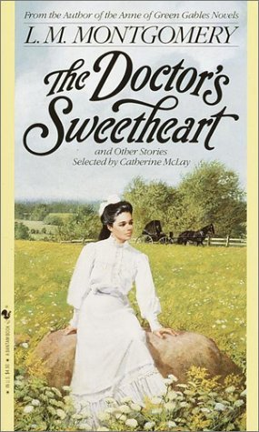 The Doctor's Sweetheart by L.M. Montgomery