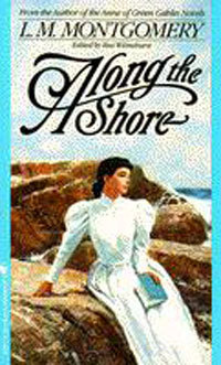 Along the Shore by L.M. Montgomery