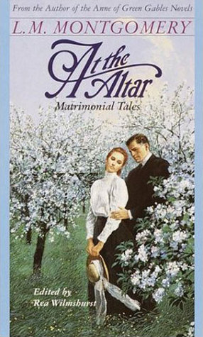 At the Altar by L.M. Montgomery