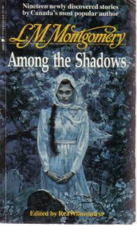 Among the Shadows by L.M. Montgomery
