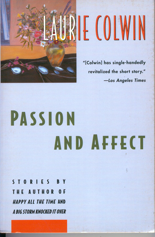Passion And Affect by Laurie Colwin