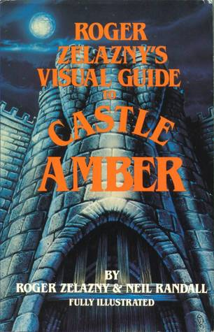 Visual Guide to Castle Amber by Roger Zelazny