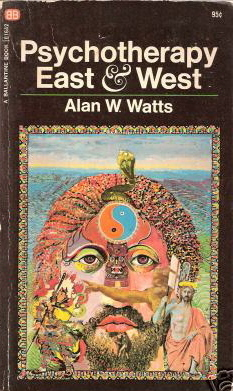Psychotherapy East & West by Alan W. Watts