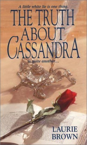 The Truth About Cassandra by Laurie Brown