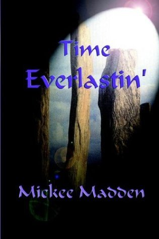 Time Everlastin' by Mickee Madden