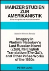 Imagery in Vladimir Nabokov's Last Russian Novel ([Dar]), Its English Translation (the Gift), and Other Prose Works of the 1930s