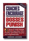 Coaches Encourage, Bosses Punish