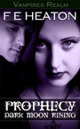 Prophecy: Dark Moon Rising (Vampires Realm, #3)