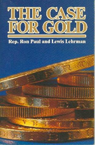 The Case for Gold by Ron Paul