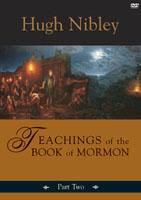 Teachings of the Book of Mormon by Hugh Nibley