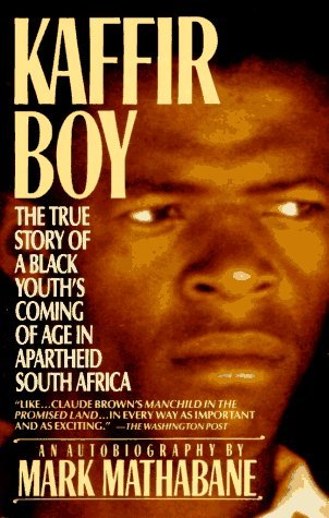 Kaffir Boy: The True Story of a Black Youth's Coming of Age in ...