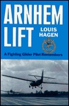 Arnhem Lift: A Fighting Gilder Pilot Remembers