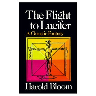 The Flight to Lucifer by Harold Bloom