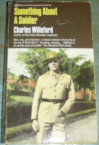 Something About a Soldier by Charles Willeford