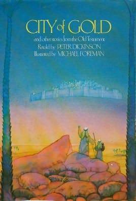 City Of Gold And Other Stories From The Old Testament by Peter Dickinson