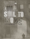Without A Soul To Move